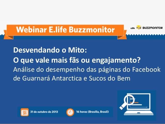 Desvendando o Mito: O que vale mais fãs ou engajamento? Análise do desempenho das páginas do Facebook de Guarnará Antarcti...