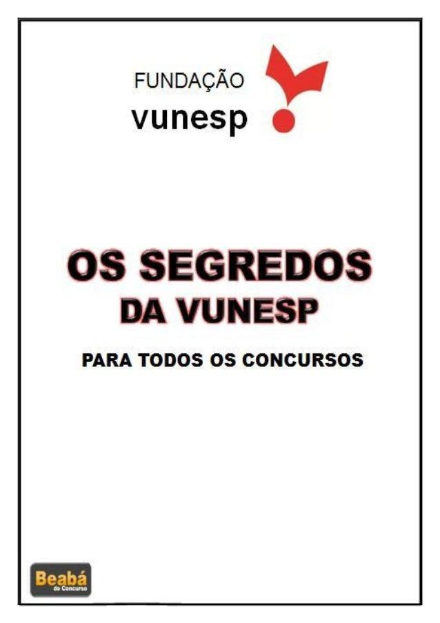 1 Os Segredos da VUNESP Autor: Professor Alison Rocha www.beabadoconcurso.com.br