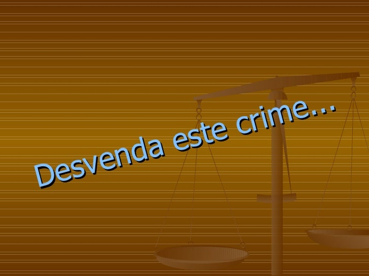 Desvenda este crime...