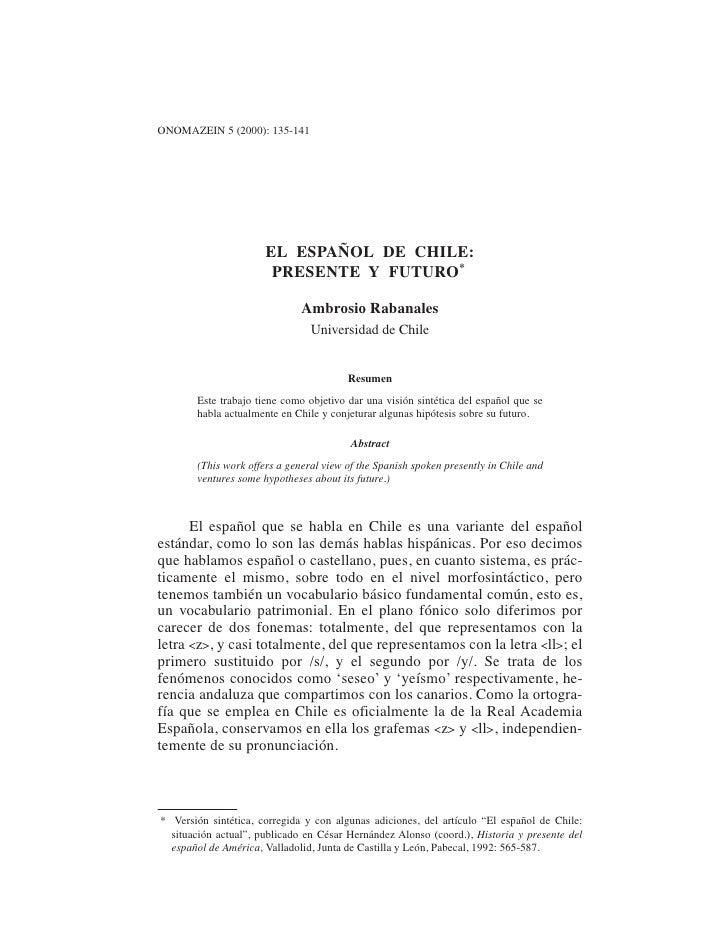 EL ESPAÑOL DE CHILE: PRESENTE Y FUTURO                                                 135ONOMAZEIN 5 (2000): 135-141     ...