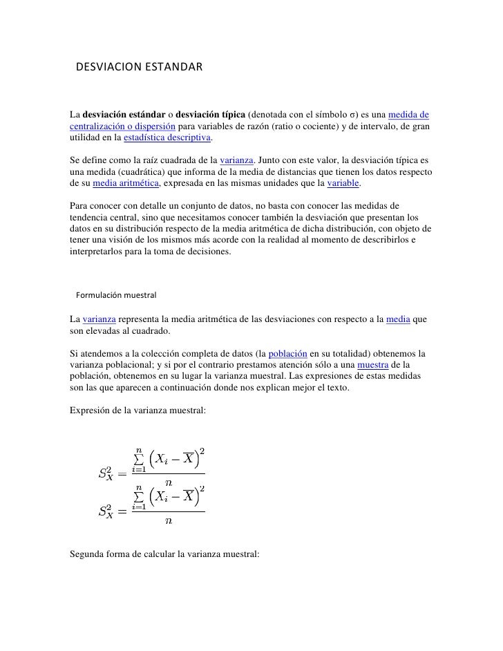 DESVIACION ESTANDARLa desviación estándar o desviación típica (denotada con el símbolo σ) es una medida decentralización o...