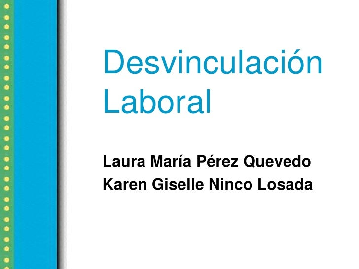 DesvinculaciónLaboralLaura María Pérez QuevedoKaren Giselle Ninco Losada