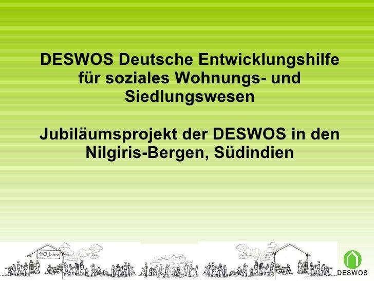 DESWOS Deutsche Entwicklungshilfe für soziales Wohnungs- und Siedlungswesen Jubiläumsprojekt der DESWOS in den Nilgiris-Be...