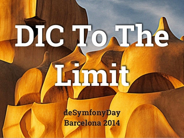 deSymfonyDay Barcelona 2014 DIC To The Limit