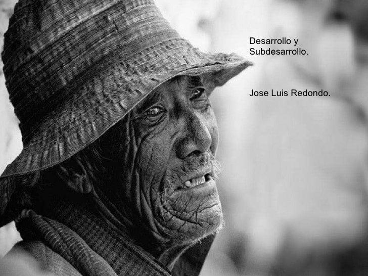 Desarrollo y Subdesarrollo. Jose Luis Redondo.