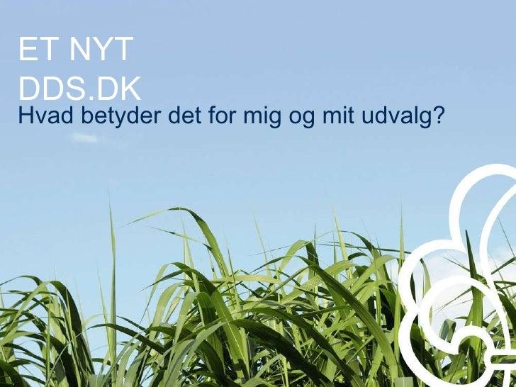 ET NYT DDS.DK Hvad betyder det for mig og mit udvalg?