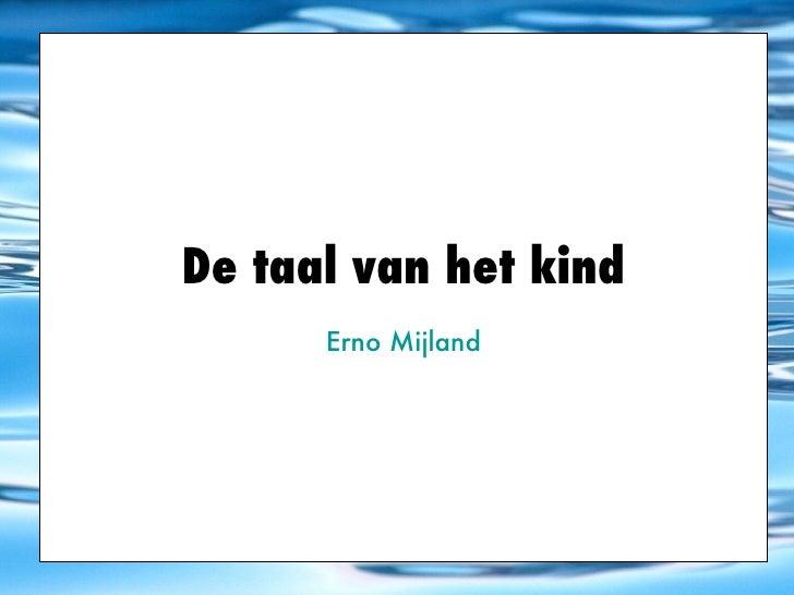 De taal van het kind Erno Mijland