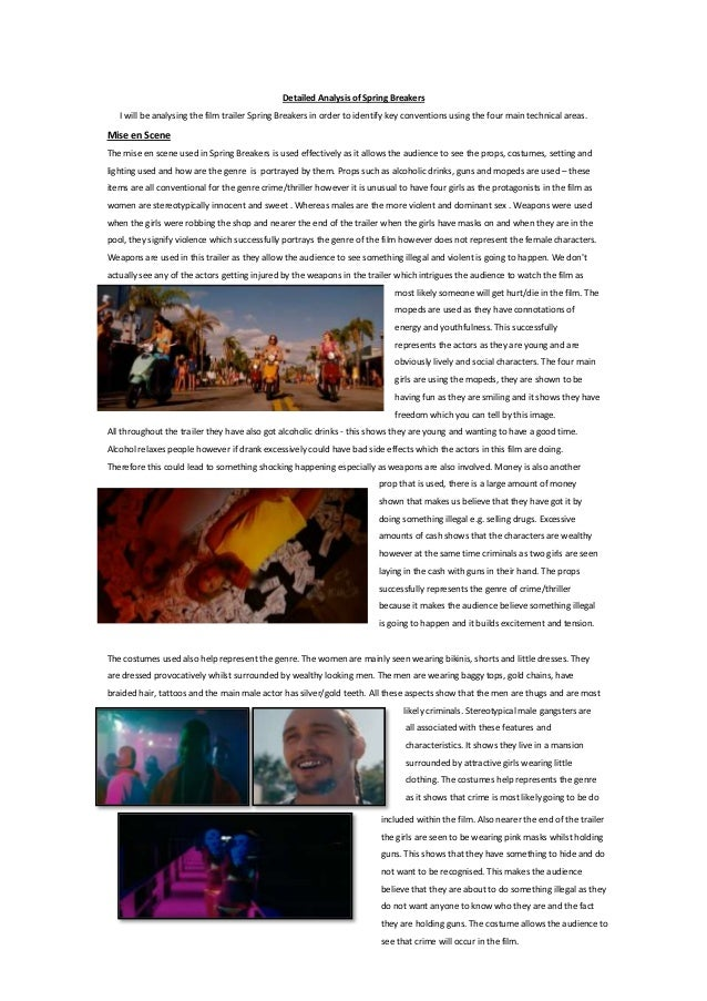 Detailed Analysis of Spring Breakers I will be analysing the film trailer Spring Breakers in order to identify key convent...
