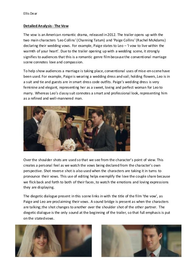 EllisDear Detailed Analysis - The Vow The vow is an American romantic drama, released in 2012. The trailer opens up with t...