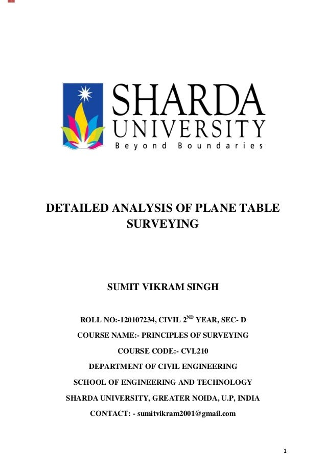 DETAILED ANALYSIS OF PLANE TABLE SURVEYING  SUMIT VIKRAM SINGH ROLL NO:-120107234, CIVIL 2ND YEAR, SEC- D COURSE NAME:- PR...