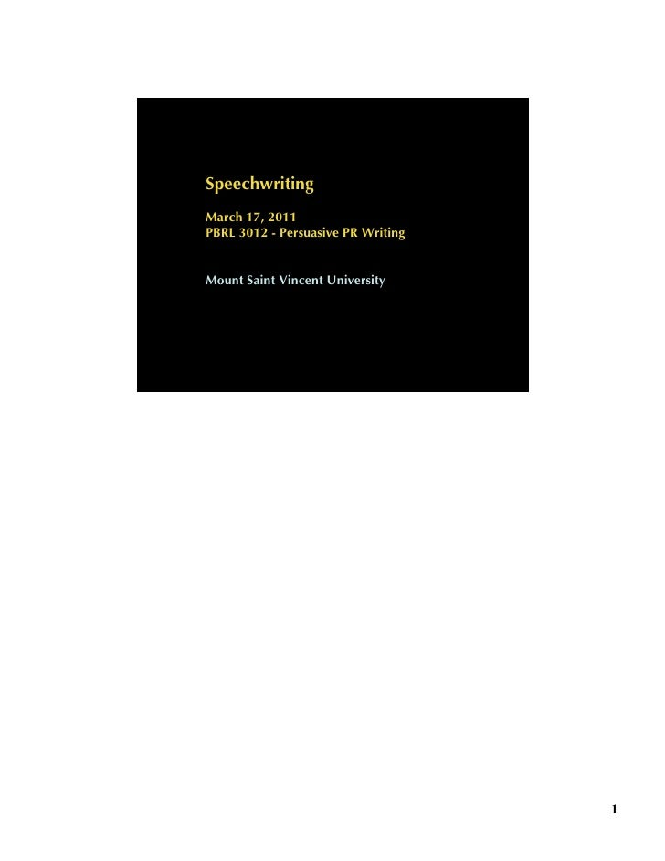 Speechwriting March 17, 2011 PBRL 3012 - Persuasive PR Writing   Mount Saint Vincent University                           ...