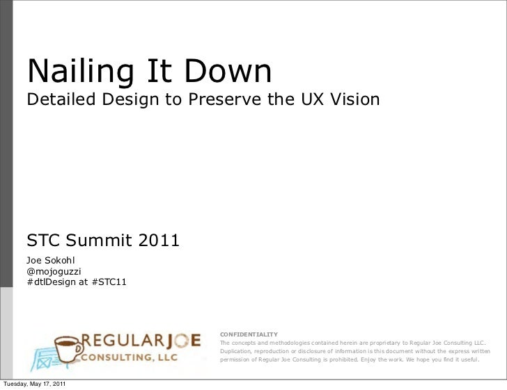 Nailing It Down       Detailed Design to Preserve the UX Vision       STC Summit 2011       Joe Sokohl       @mojoguzzi   ...