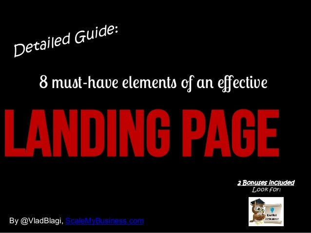etail D  ide: d Gu e  8 must-have elements of an effective  LANDING PAGE 2 Bonuses included Look for:  By @VladBlagi, Scale...