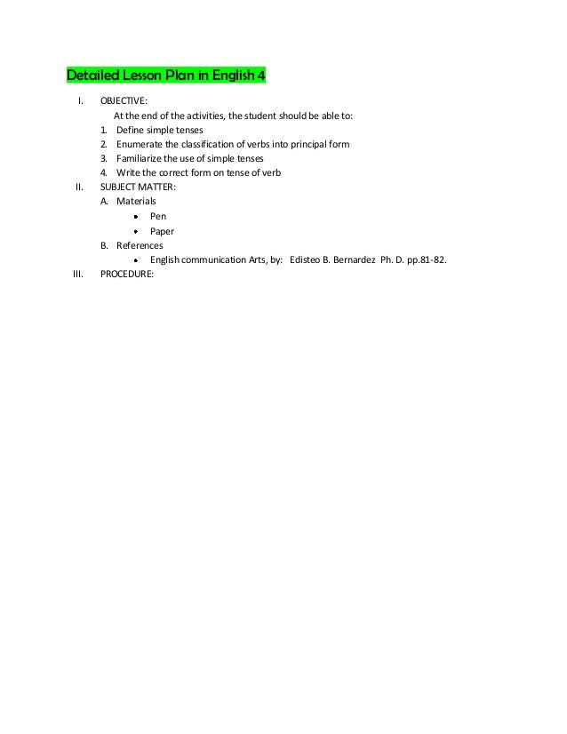 Detailed Lesson Plan in English 4  I.    OBJECTIVE:           At the end of the activities, the student should be able to:...