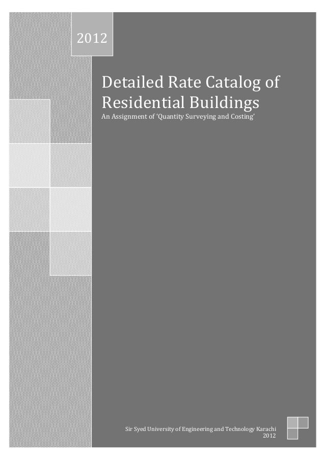 Detailed Rate Catalog of Residential Buildings  An Assignment of 'Quantity Surveying and Costing'  2012  Sir Syed Universi...