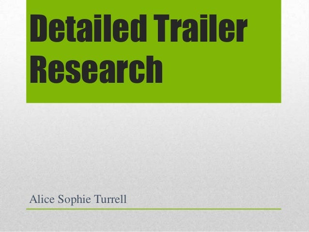 Detailed Trailer Research  Alice Sophie Turrell