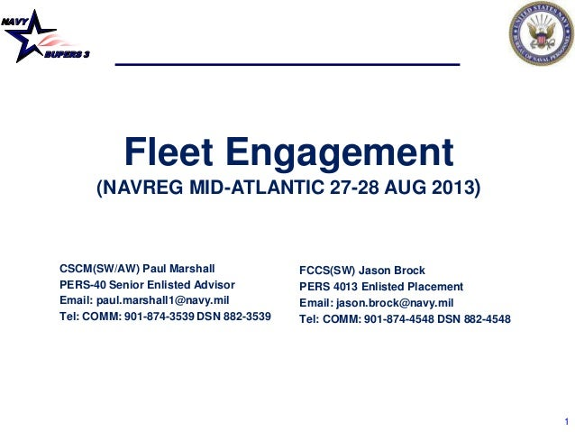 NAVY BUPERS 3 1 Fleet Engagement (NAVREG MID-ATLANTIC 27-28 AUG 2013) CSCM(SW/AW) Paul Marshall PERS-40 Senior Enlisted Ad...