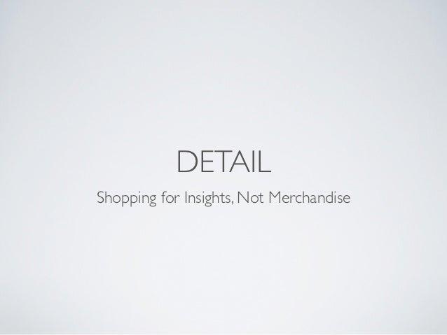 DETAILShopping for Insights, Not Merchandise