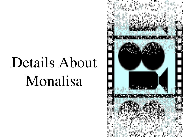 Details About Monalisa<br />