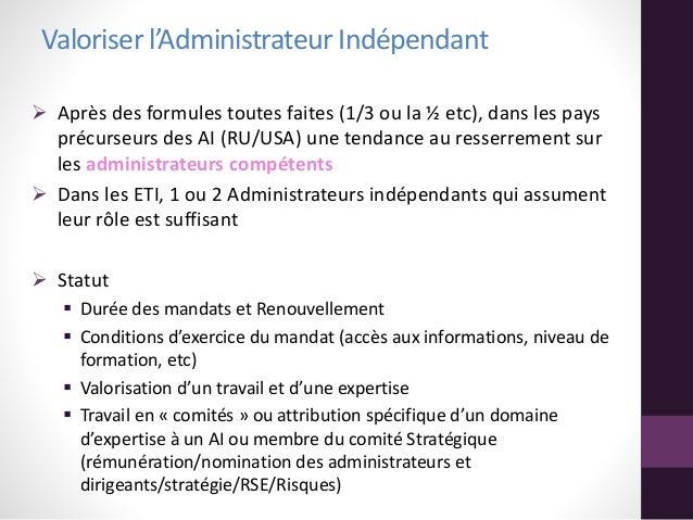 Valoriser l'Administrateur Indépendant  Après des formules toutes faites (1/3 ou la ½ etc), dans les pays précurseurs des...