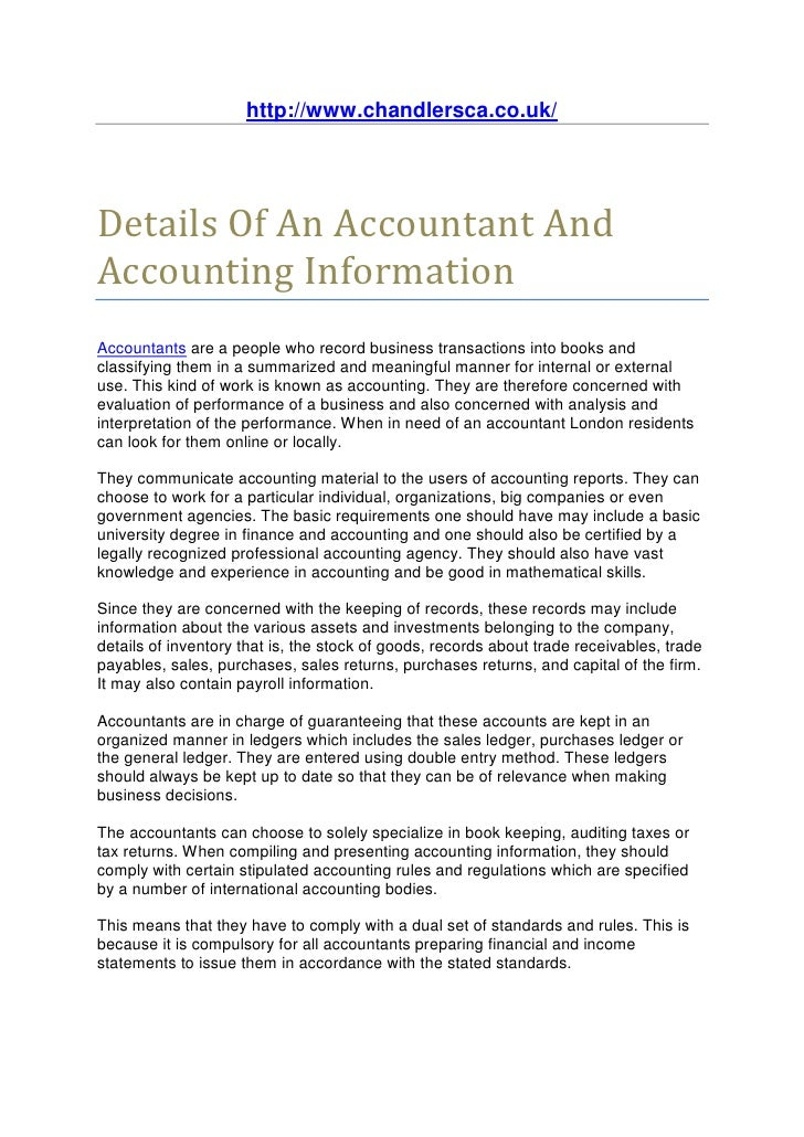 http://www.chandlersca.co.uk/Details Of An Accountant AndAccounting InformationAccountants are a people who record busines...