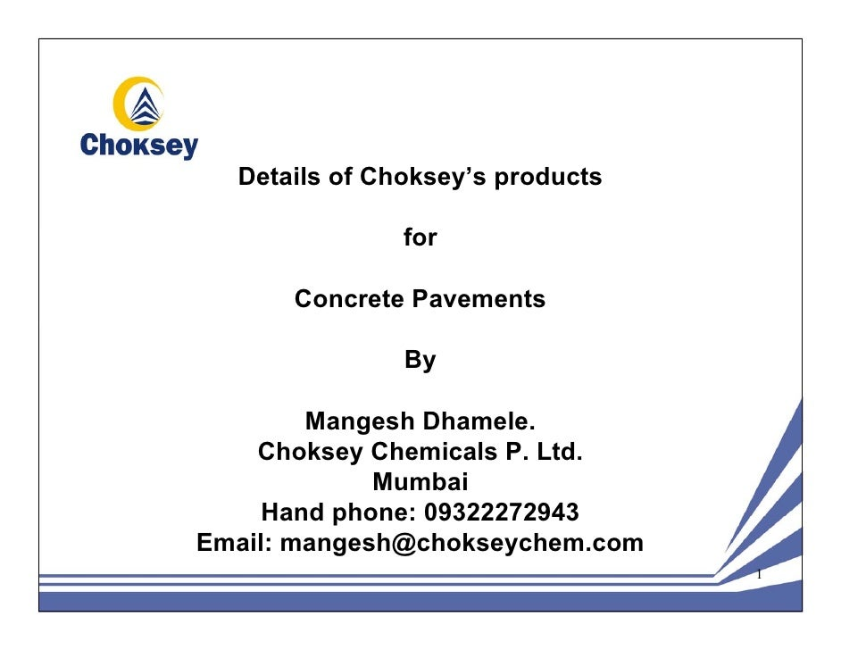 Details of Choksey's products               for      Concrete Pavements               By        Mangesh Dhamele.    Chokse...