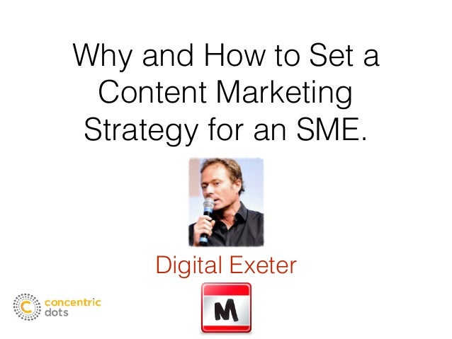 Why and How to Set a Content Marketing Strategy for an SME. Digital Exeter