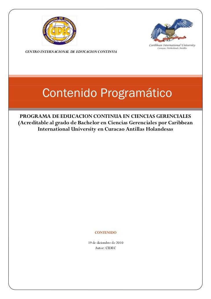 CENTRO INTERNACIONAL DE EDUCACION CONTINUA         Contenido Programático PROGRAMA DE EDUCACION CONTINUA EN CIENCIAS GEREN...