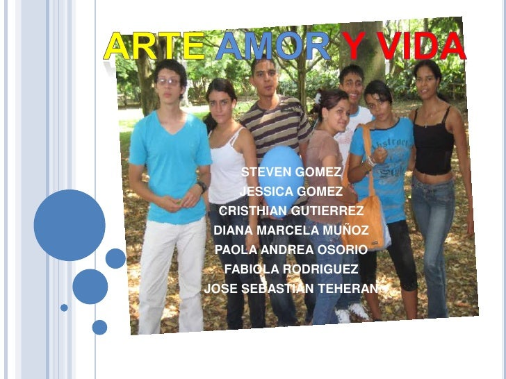Arteamory vida<br />STEVEN GOMEZ<br />JESSICA GOMEZ<br />CRISTHIAN GUTIERREZ <br />DIANA MARCELA MUÑOZ<br />PAOLA ANDREA O...