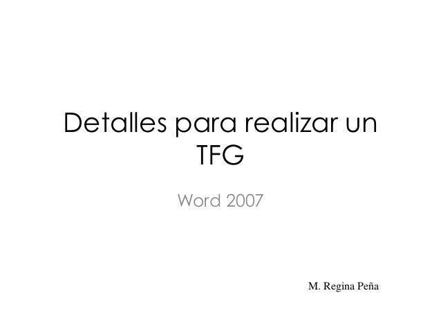 Detalles para realizar un TFG Word 2007 M. Regina Peña