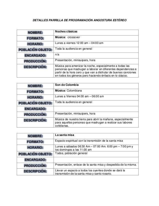 DETALLES PARRILLA DE PROGRAMACIÓN ANGOSTURA ESTÉREO NOMBRE: Noches clásicas FORMATO: Música: crossover HORARIO: Lunes a vi...