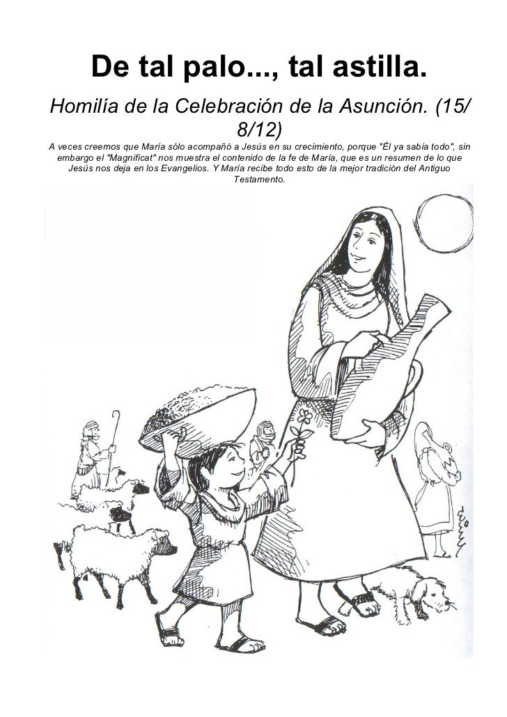 De tal palo..., tal astilla.Homilía de la Celebración de la Asunción. (15/                    8/12)A veces creemos que Mar...