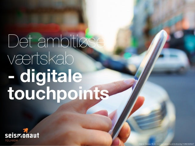 https://www.flickr.com/photos/worldofoddy/128092557 Det ambitiøse værtskab - digitale touchpoints