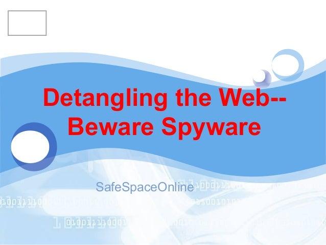 LOGO   Detangling the Web--     Beware Spyware       SafeSpaceOnline