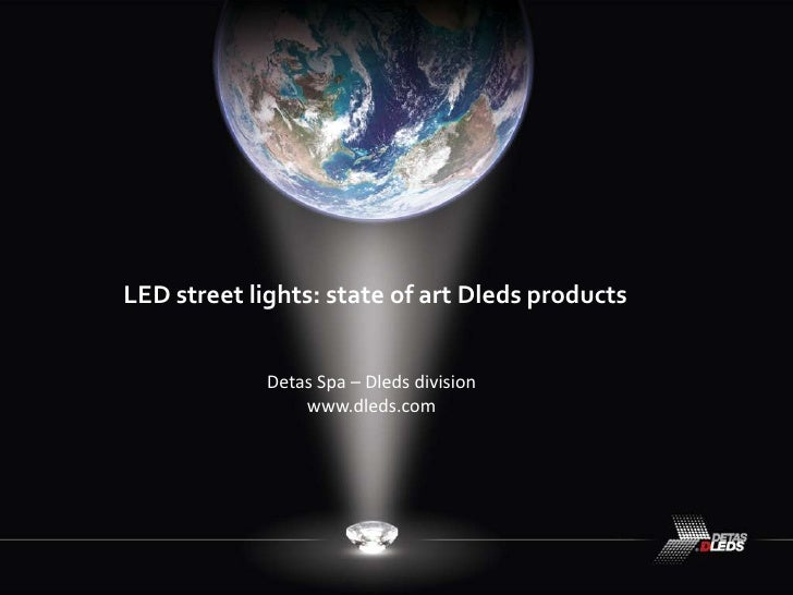 LED Street lights:state of the art  Dledsproducts<br />1<br />
