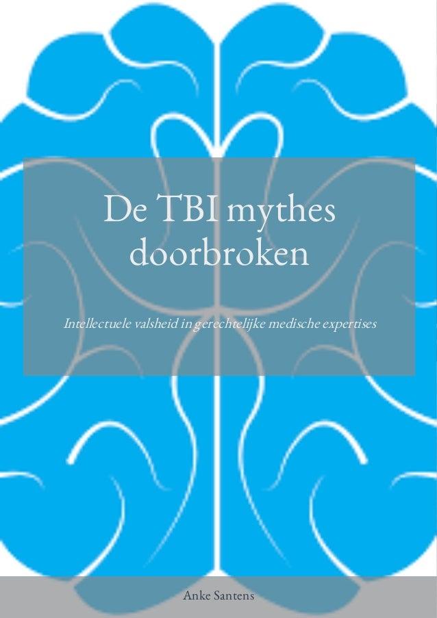 De TBI mythes doorbroken Intellectuele valsheid in gerechtelijke medische expertises Anke Santens