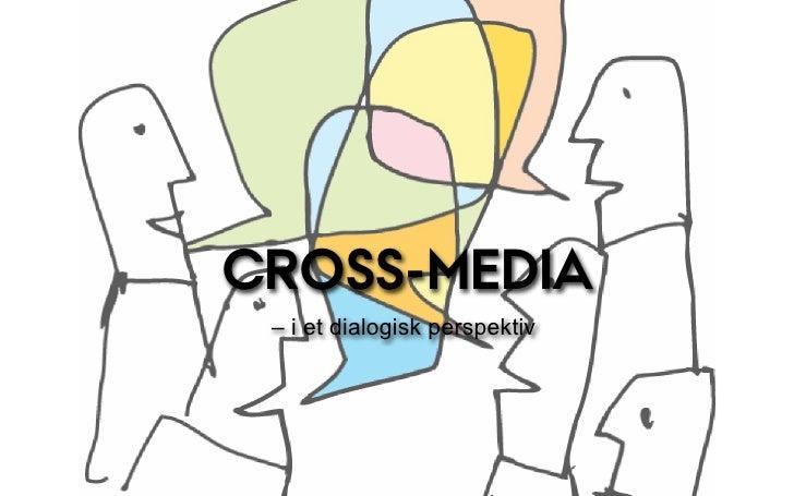 CROSS-MEDIA – i et dialogisk perspektiv