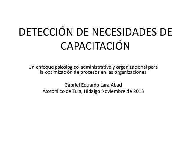 DETECCIÓN DE NECESIDADES DE CAPACITACIÓN Un enfoque psicológico-administrativo y organizacional para la optimización de pr...