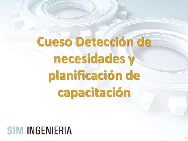 Cueso Detección de necesidades y planificación de capacitación