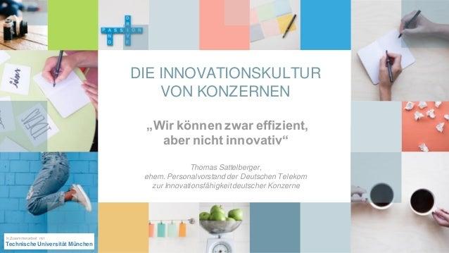 """DIE INNOVATIONSKULTUR VON KONZERNEN """"Wir können zwar effizient, aber nicht innovativ"""" Thomas Sattelberger, ehem. Personalv..."""