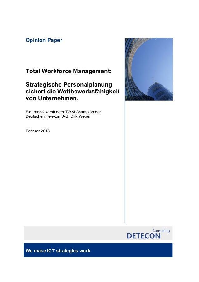 Opinion PaperTotal Workforce Management:Strategische Personalplanungsichert die Wettbewerbsfähigkeitvon Unternehmen.Ein In...