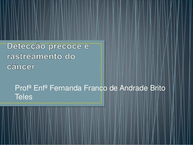 Profª Enfª Fernanda Franco de Andrade Brito Teles