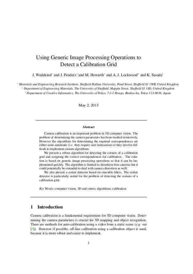 Using Generic Image Processing Operations toDetect a Calibration GridJ. Wedekind∗and J. Penders∗and M. Howarth∗and A. J. L...