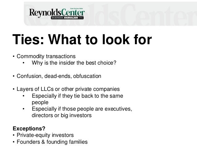 Ties: What to look for • Commodity transactions • Why is the insider the best choice? • Confusion, dead-ends, obfuscation ...