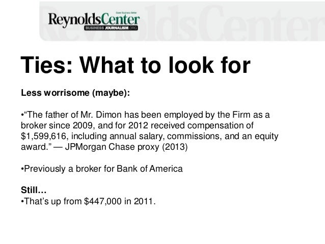 """Ties: What to look for Less worrisome (maybe): •""""The father of Mr. Dimon has been employed by the Firm as a broker since 2..."""