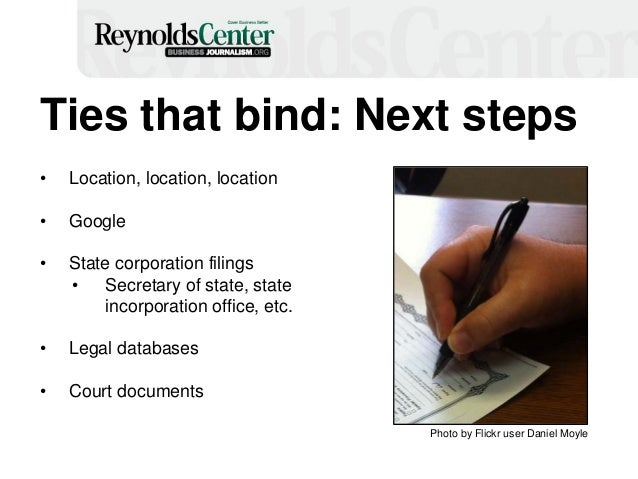 Ties that bind: Next steps • Location, location, location • Google • State corporation filings • Secretary of state, state...