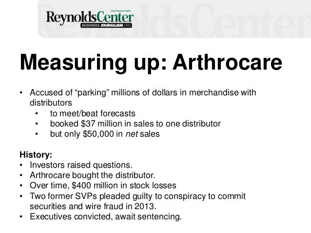 """Measuring up: Arthrocare • Accused of """"parking"""" millions of dollars in merchandise with distributors • to meet/beat foreca..."""