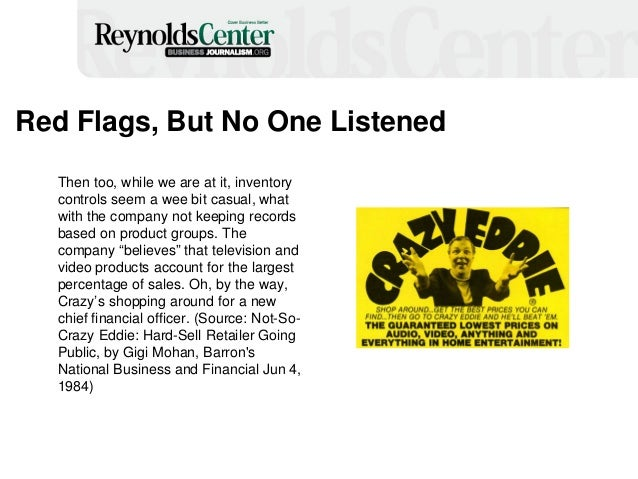 Red Flags, But No One Listened Then too, while we are at it, inventory controls seem a wee bit casual, what with the compa...