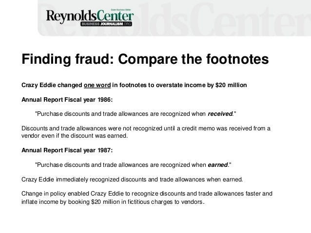 Finding fraud: Compare the footnotes Crazy Eddie changed one word in footnotes to overstate income by $20 million Annual R...