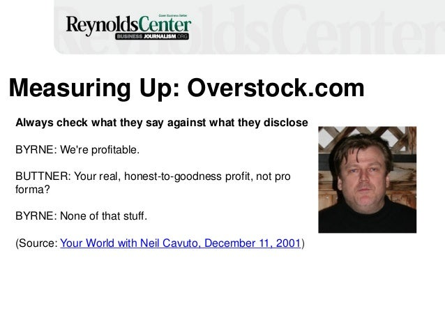 Measuring Up: Overstock.com Always check what they say against what they disclose BYRNE: We're profitable. BUTTNER: Your r...